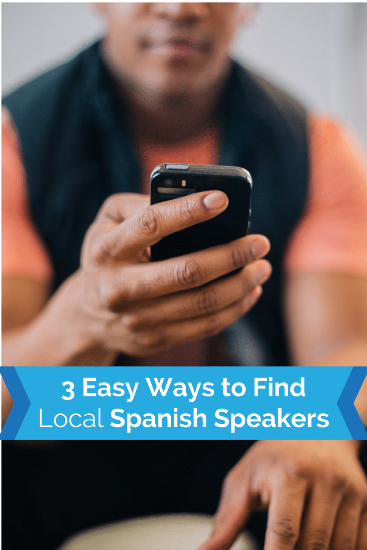 3 Quick & Easy tips to find local Spanish speakers near you.