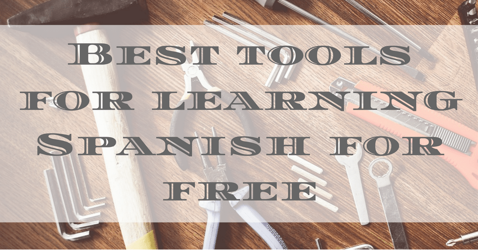 Best Tools for Learning Spanish for Free – Spanish Hackers